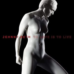 Jehnny Beth, To Love is To Live