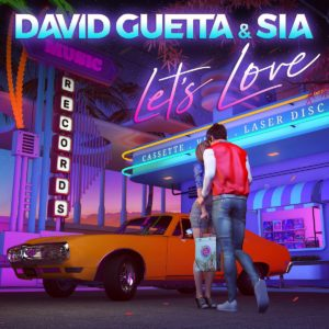 David Guetta and Sia Join Forces on New Song 'Let's Love' - Our Culture